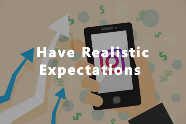 Have realistic expectations