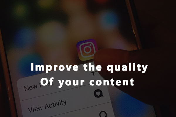 Improve the quality of your content