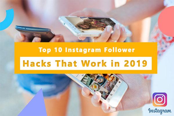 Top 10 Instagram Follower Hacks That Work in 2019