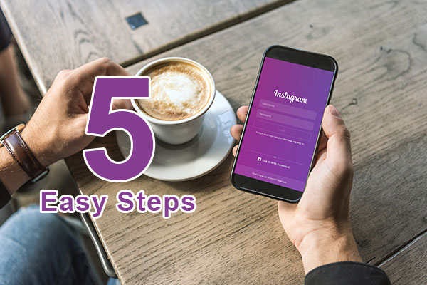 5 Easy Steps To Gain More Instagram Followers